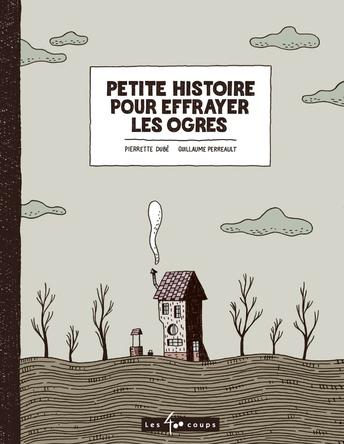Petite histoire pour effrayer les ogres | Pierrette Dubé