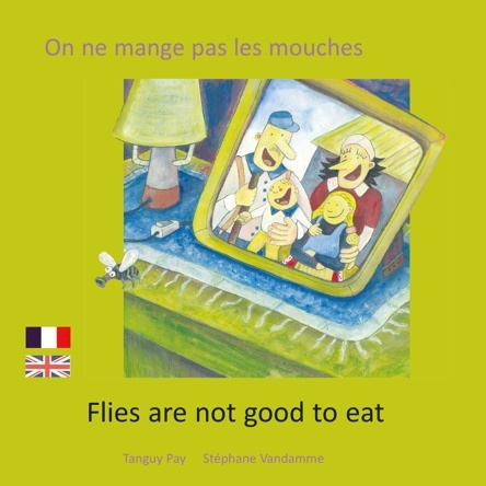 On ne mange pas les mouches - Flies are not good to eatOn ne mange pas les mouches - Flies are not good to eat         |