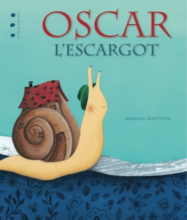 Oscar l'escargot | Barbara Martinez