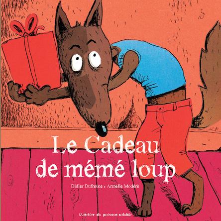 Le cadeau de mémé loup | Didier Dufresne