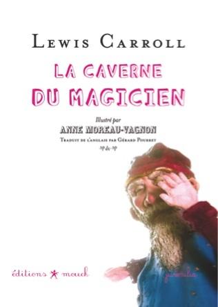 La caverne du magicien | Lewis Carroll