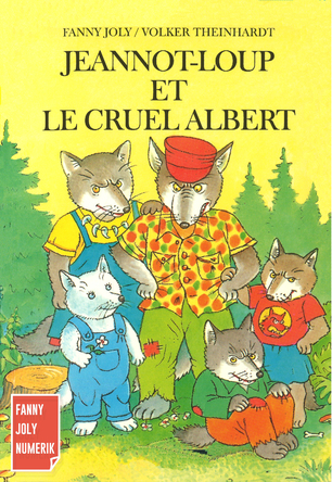 Jeannot-Loup et le cruel Albert | Fanny Joly