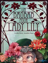 Un baobab pour Lady Lily | Caroline Hurtut
