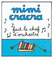 Mimi Cracra fait le chef d'orchestre | Agnès Rosenstiehl