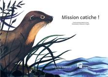 Mission catiche ! | Fabienne Cinquin