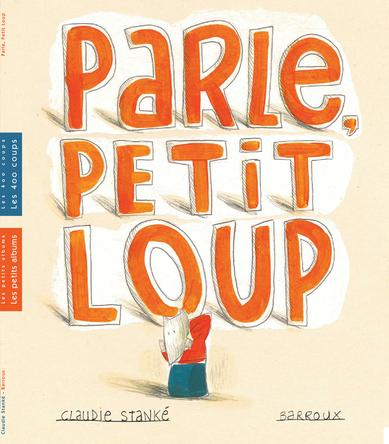 Parle, Petit Loup | Claudie Stanké