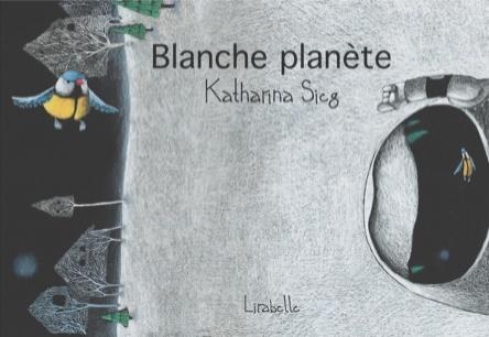 Blanche Planète | Katharina Sicg