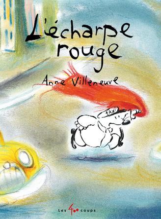 L'Écharpe rouge | Anne Villeneuve