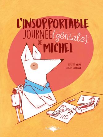 L'Insupportable journée (géniale) de Michel | Tanguy Loridant