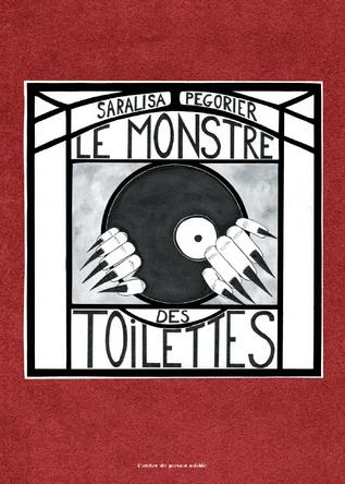 Le monstre des toilettes | Saralisa Pegorier