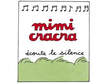 Mimi Cracra écoute le silence | Agnès Rosenstiehl