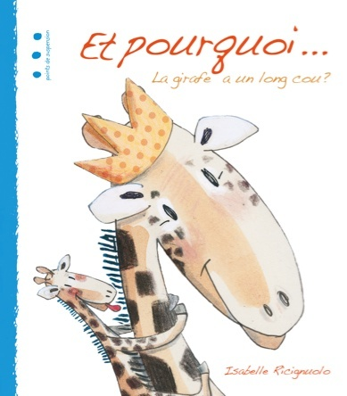 Et pourquoi… La girafe a un long cou ? | Isabelle Ricignuolo