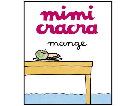 Mimi Cracra mange | Agnès Rosenstiehl