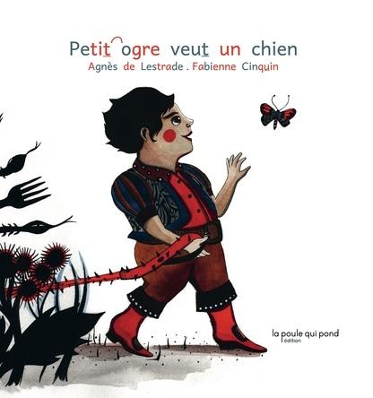 Petit ogre veut un chien | Agnès de Lestrade