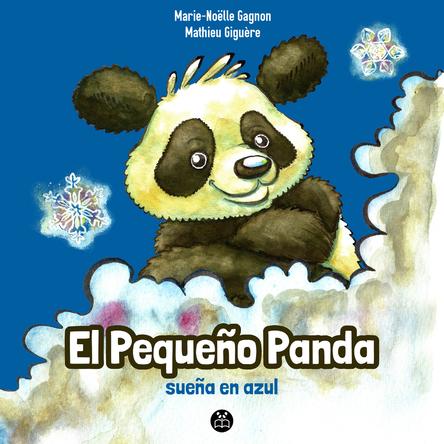 El Pequeño Panda sueña en azul | Marie-Noëlle Gagnon