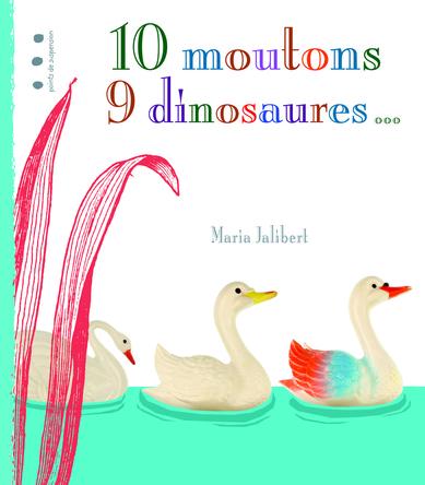 10 moutons 9 dinosaures ... | Maria Jalibert