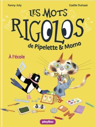 Les mots rigolos de Pipelette et Momo : A l'école | Fanny Joly