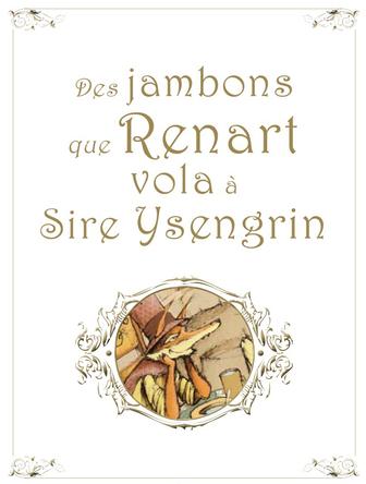 Chapitre 1 - Des jambons que Renart vola à Sire Ysengrin | Jonathan Bousmar