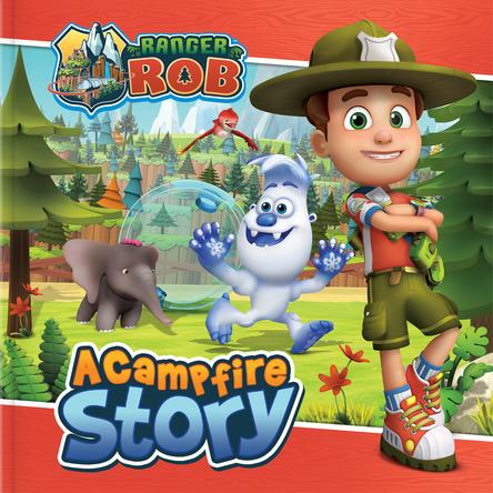 Ranger Rob : A campfire story | Corinne Delporte