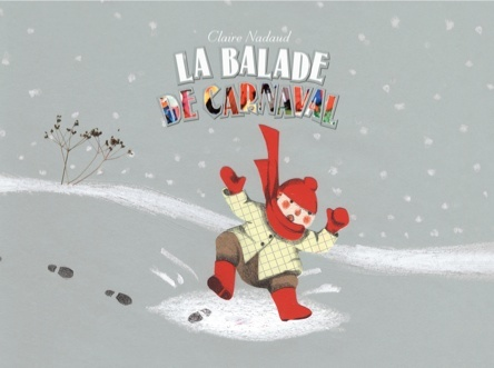 La balade de carnaval | Claire Nadaud