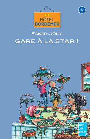 Hôtel Bordemer Tome 8 : Gare à la star ! | Fanny Joly