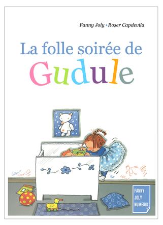 La folle soirée de Gudule | Fanny Joly