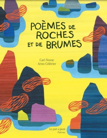 Poèmes de roches et de brumes | Carl Norac