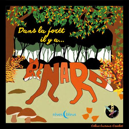 Dans la forêt il y a renard | Céline Lamour-Crochet