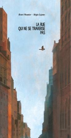 La rue qui ne se traverse pas | Henri Meunier