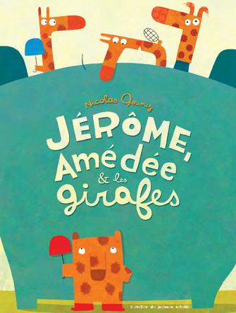 JÉRÔME, AMÉDÉE & les girafes | Nicolas Gouny