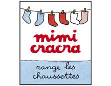 Mimi Cracra range les chaussettes | Agnès Rosenstiehl