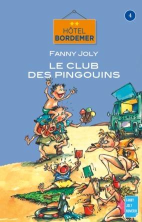 Hôtel bordemer Tome 4 : Le club des pingouins | Fanny Joly