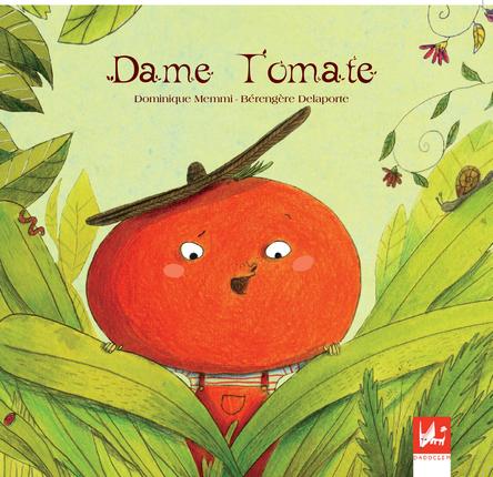 Dame Tomate | Bérengère Delaporte