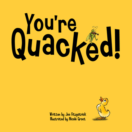 You're Quacked! | Nicole Groot