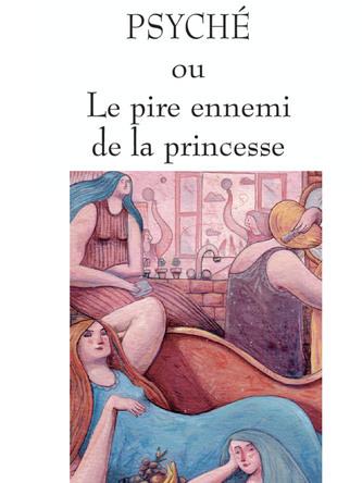 Psyché ou le pire ennemi de la princesse | Grégoire Kocjan