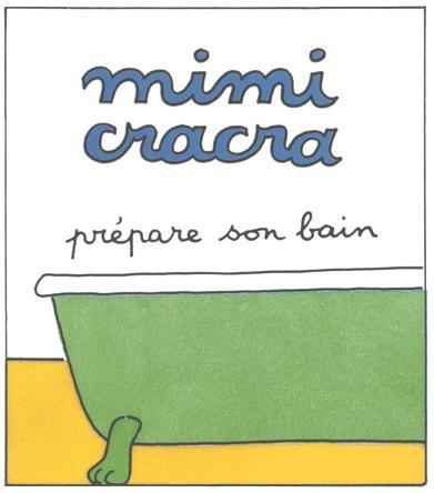 Mimi Cracra prépare le bain | Agnès Rosenstiehl