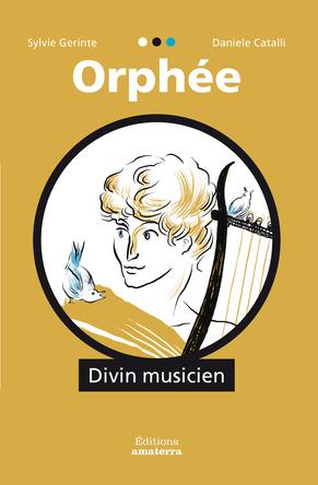 Orphée, Divin musicien | Sylvie Gerinte