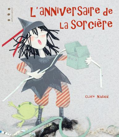 L'anniversaire de la sorcière | Claire Nadaud