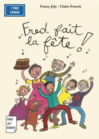Fred fait la fête | Fanny Joly