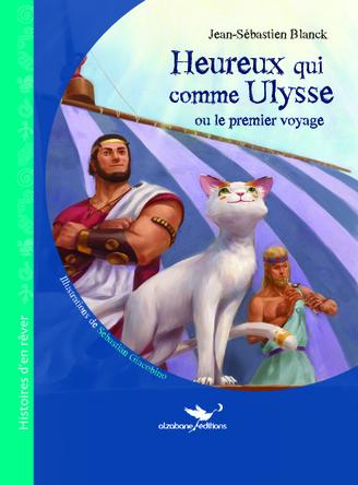 Heureux qui comme Ulysse ou le premier voyage | Sebastian Giacobino