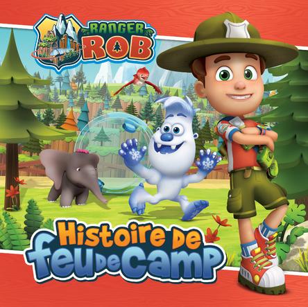 Ranger Rob : Histoire de feu de camp | Corinne Delporte