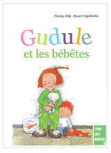Gudule et les bébêtes | Fanny Joly
