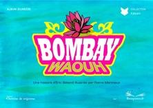 Bombay Waouh | Eric Bétend