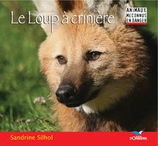 Le Loup à crinière | Sandrine Silhol