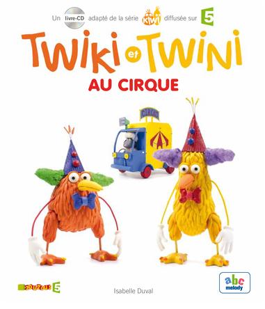 Twiki et Twini Au Cirque ! | Isabelle Duval