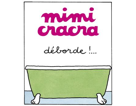 Mimi Cracra déborde !... | Agnès Rosenstiehl