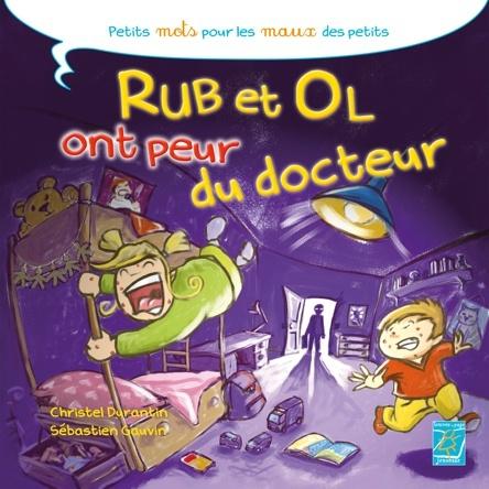 Rub et Ol ont peur du docteur | Sébastien Gauvin