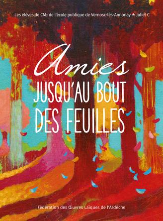 Amies jusqu'au bout des feuilles | Ecole publique de Vernosc-lès-Annonay & Juliet C