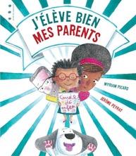 J'élève bien mes parents | Myriam Picard