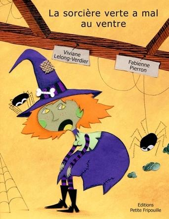La sorcière verte a mal au ventre | Viviane Lelong-Verdier